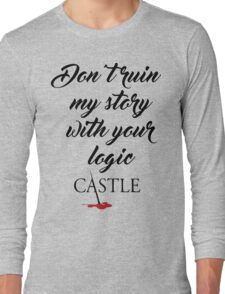 Castle quote Long Sleeve T-Shirt