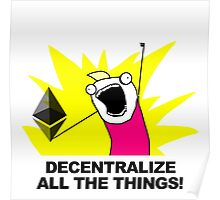 Decentralize All The Things - Ethereum Fan Poster