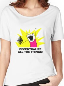 Decentralize All The Things - Ethereum Fan Women's Relaxed Fit T-Shirt