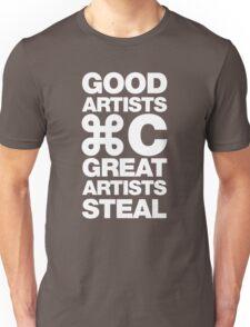Good artists copy, great artists steal Unisex T-Shirt