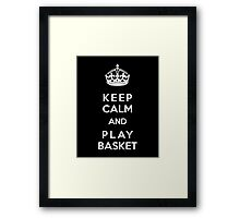 Keep Calm and play basket Framed Print