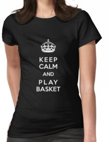 Keep Calm and play basket Womens Fitted T-Shirt