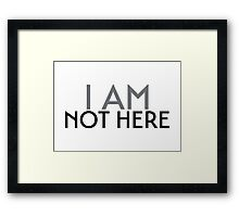 i am not here Framed Print