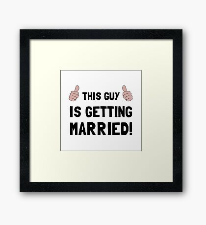 Guy Getting Married Framed Print