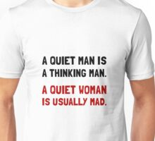 Quiet Woman Mad Unisex T-Shirt