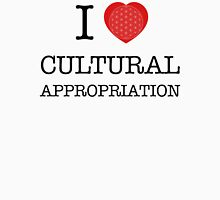 I Love Cultural Appropriation Unisex T-Shirt