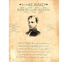 Robert Clay Allison Wanted Photographic Print