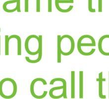 Immature. A Name Boring People Call Fun People Sticker