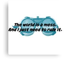 The World is a Mess...Dr. Horrible Canvas Print