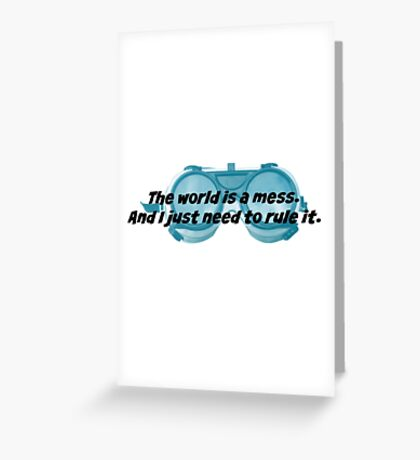 The World is a Mess...Dr. Horrible Greeting Card