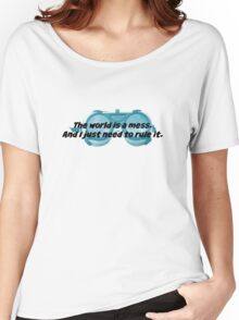 The World is a Mess...Dr. Horrible Women's Relaxed Fit T-Shirt