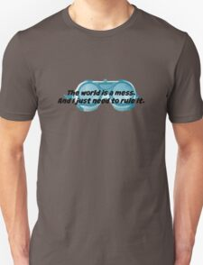 The World is a Mess...Dr. Horrible Unisex T-Shirt