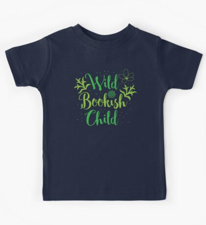 Wild bookish child Kids Tee