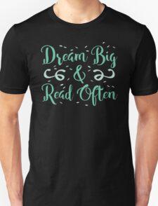 Dream BIG read often Unisex T-Shirt
