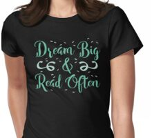 Dream BIG read often Womens Fitted T-Shirt