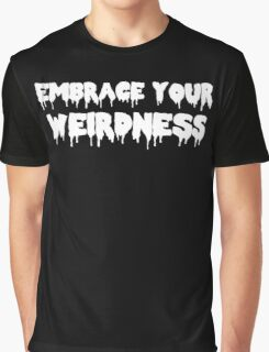 Embrace your Weirdness (black background) Graphic T-Shirt