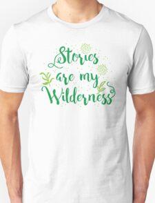 Stories are my Wilderness Unisex T-Shirt