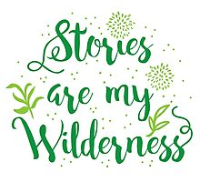 Stories are my Wilderness Photographic Print