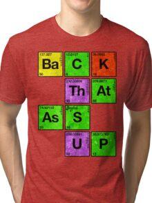 Back That Ass Up Tri-blend T-Shirt