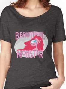 Beautiful Monster Women's Relaxed Fit T-Shirt