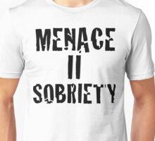 Menace II Sobriety - Parody shirt - Menace II society  Unisex T-Shirt