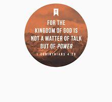 1 Corinthians 4:20 Unisex T-Shirt