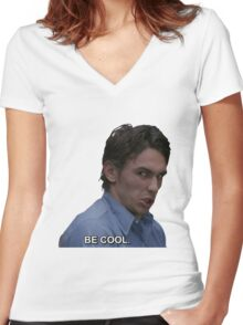 BE COOL. Women's Fitted V-Neck T-Shirt