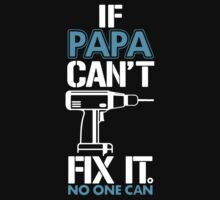 If Papa Can't Fix It No One Can Baby Tee