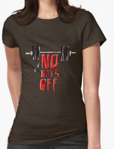 No days off Womens Fitted T-Shirt
