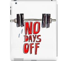 No days off iPad Case/Skin