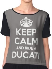Keep calm and Ride a Ducati Chiffon Top