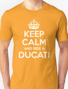 Keep calm and Ride a Ducati T-Shirt