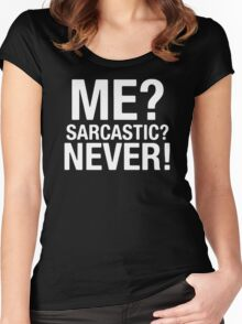 me sarcastic never Women's Fitted Scoop T-Shirt