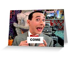 Pee Wee Herman - Come Greeting Card