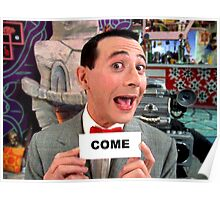 Pee Wee Herman - Come Poster