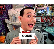 Pee Wee Herman - Come Photographic Print