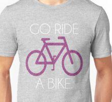 go ride a bike! Unisex T-Shirt