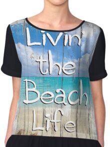 Livin' the Beach Life Tropical coastal art Chiffon Top