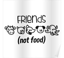 Friends Not Food Poster