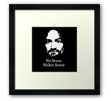 No Sense Makes Sense Framed Print