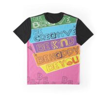 Be brave be creative be kind be thankful be happy be you Graphic T-Shirt