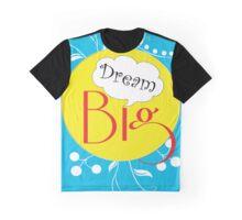 Dream big Graphic T-Shirt