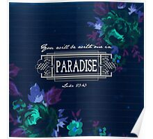 You will be with me in Paradise - Luke 23:43 Poster