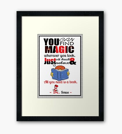 All you need is a book Dr. Seuss Quotes Framed Print