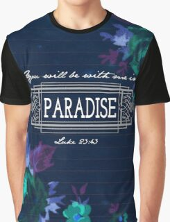 You will be with me in Paradise - Luke 23:43 Graphic T-Shirt