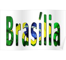 Brasilia Word With Flag Texture Poster