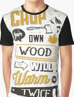 CHOP YOUR OWN WOOD Graphic T-Shirt