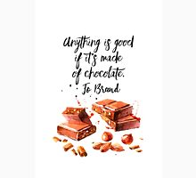 Chocolate - quote Unisex T-Shirt