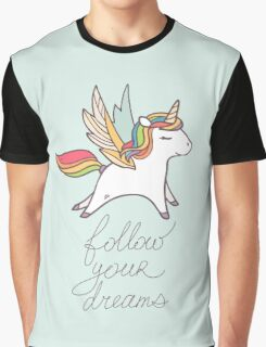 Follow your dreams! Graphic T-Shirt