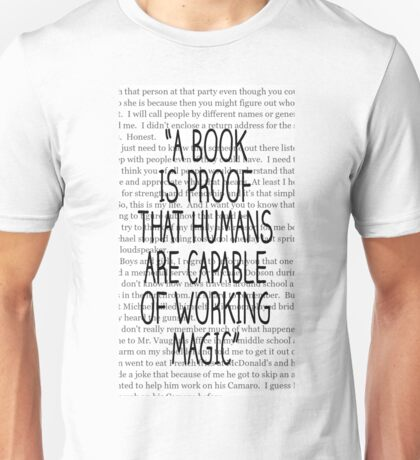A book is a proof that humans are capable of working magic Unisex T-Shirt